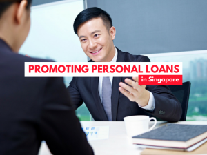 Marketing tips for promoting Personal Loans in Singapore